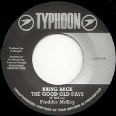 Freddie McKay - Bring Back The Good Old Days / version (Typhoon / Common Ground) 7""